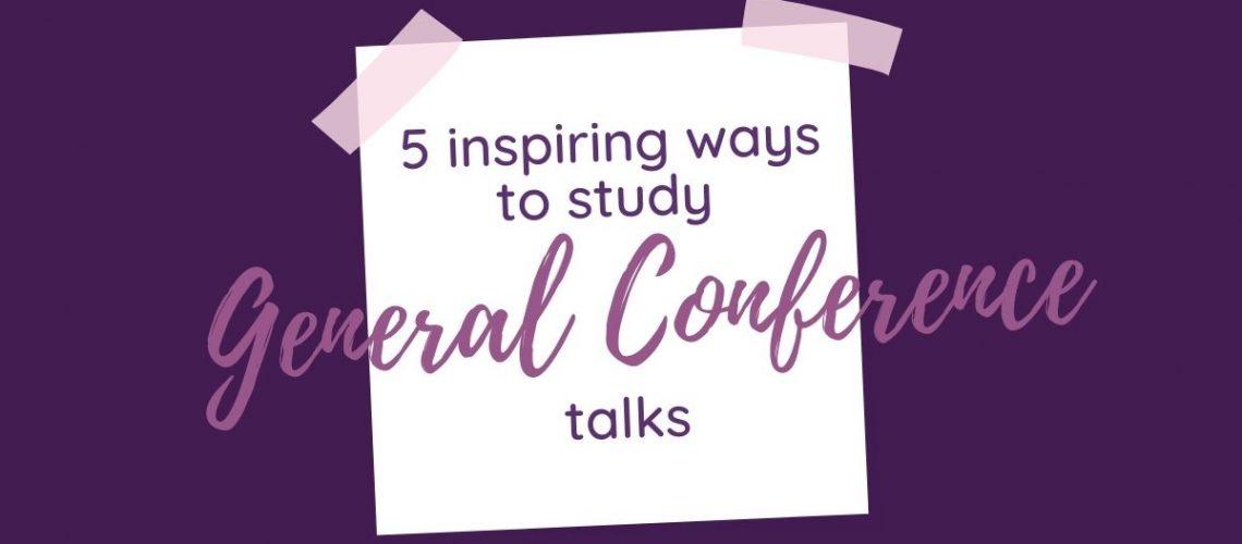 5 inspiring ways General Conference blog 1200 x 628