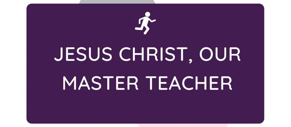 Kinesthetic Jesus our master teacher